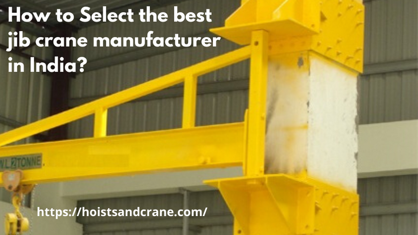 How to Select the best jib crane manufacturer in India?