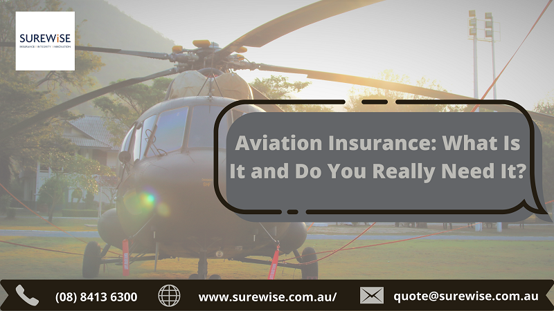 Aviation Insurance: What Is It and Do You Really Need It?